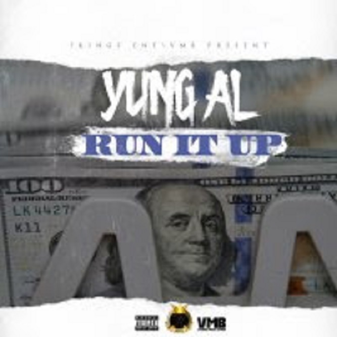 "Feat. Video: YUNG AL ""RUN IT UP"""