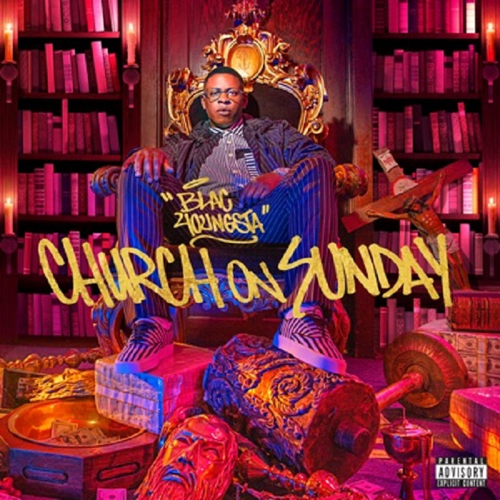New Music Blac Youngsta 'Church On Sunday'