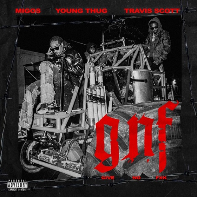 Now Streaming Migos Feat. Travis Scott & Young Thug 'Give No Fxk'
