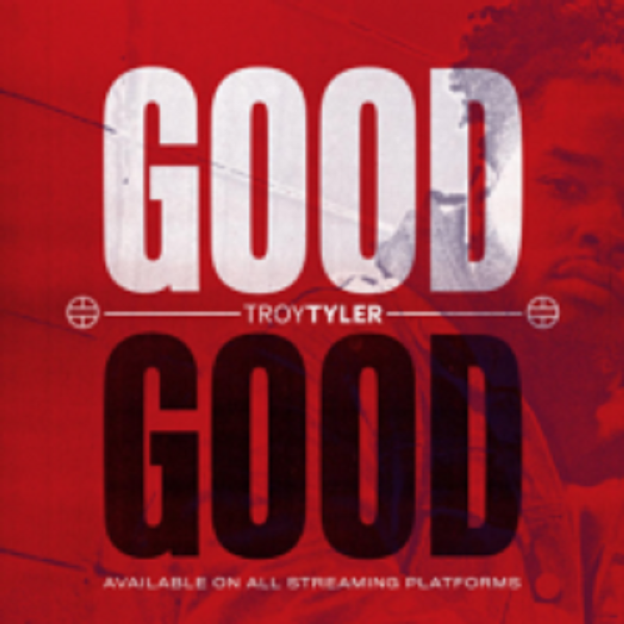 "Exclusive Video! Troy Tyler – ""GOOD GOOD"""