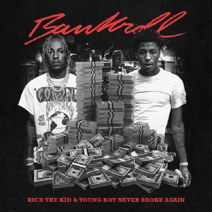 Rich The Kid & YoungBoy Never Broke Again 'Bankroll'